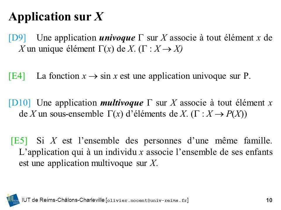 Application sur X[D9] Une application univoque  sur X associe à tout élément x de X un unique élément (x) de X. ( : X  X)